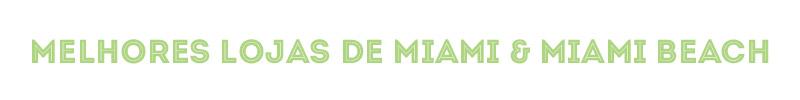 Compras em Miami confira as dicas