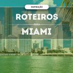 Roteiro para Miami e região