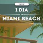 Roteiro um dia em Miami Beach