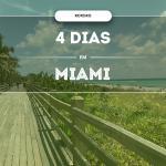 O que fazer em Miami em 4 dias ?