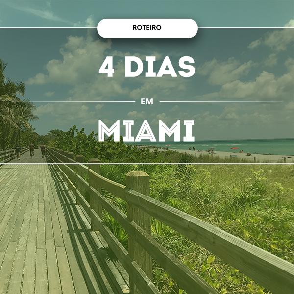 Roteiro 4 dias em Miami em família
